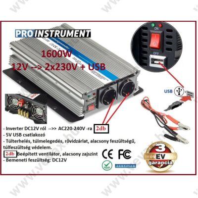 ProInstrument 12V -ról >> 2db 230V -ra + USB 1600W / 800W FESZÜLTSÉGÁTALAKÍTÓ INVERTER AUTÓS ÁRAMÁTALAKÍTÓ 12/230V KONVERTER 3 év GARANCIA
